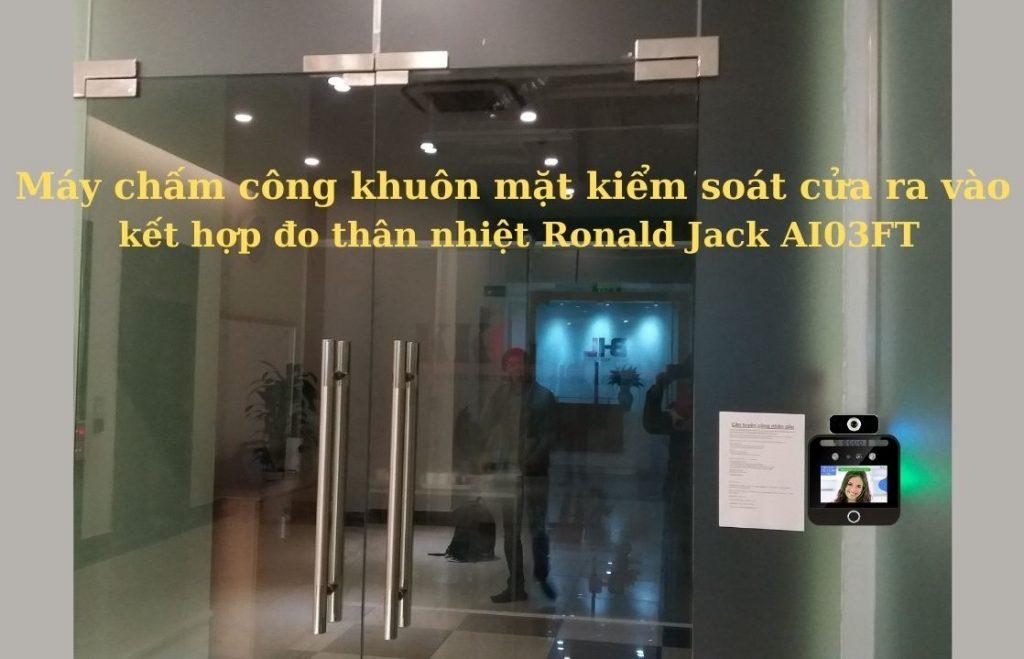 Máy chấm công khuôn mặt kiểm soát cửa kính ra vào kết hợp đo thân nhiệt Ronald Jack AI03FT